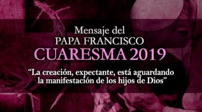 """Mensaje de Cuaresma del Papa Francisco: """"La creación, expectante, está aguardando la manifestación de los hijos de Dios"""""""